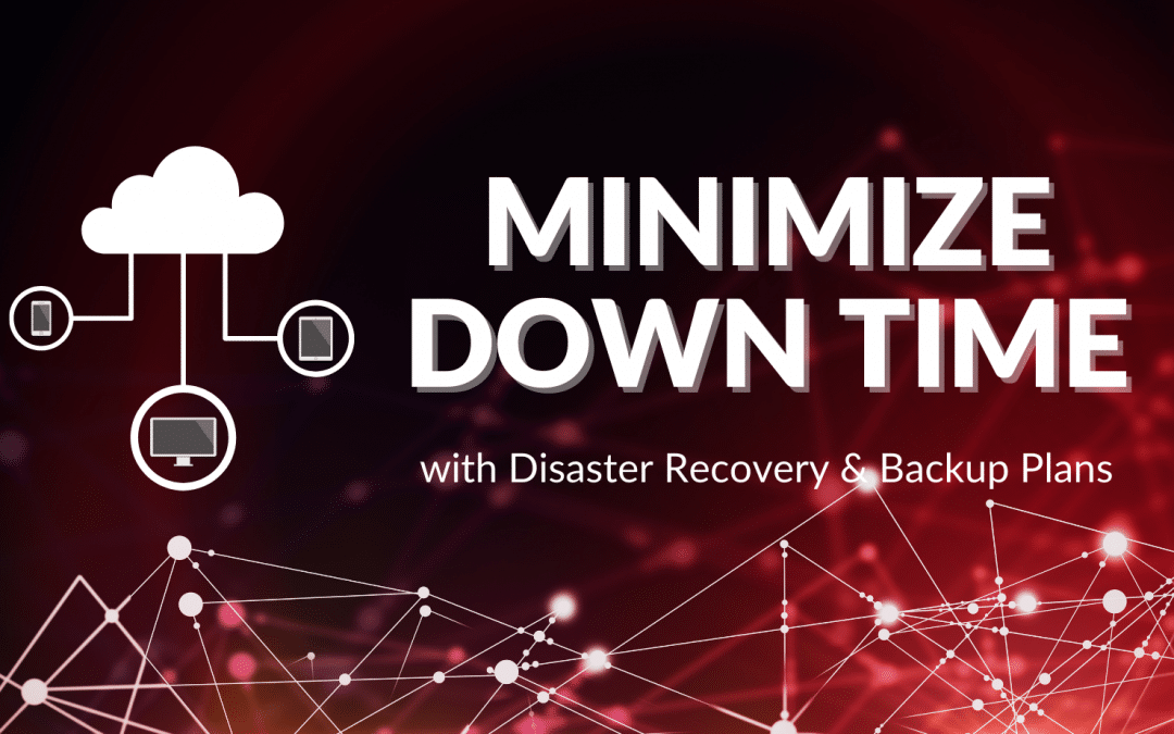 Save Your Business With Disaster Recovery & Backup Plans