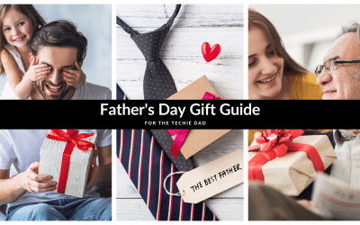 Father's Day Gift Guide for the Techie Dad