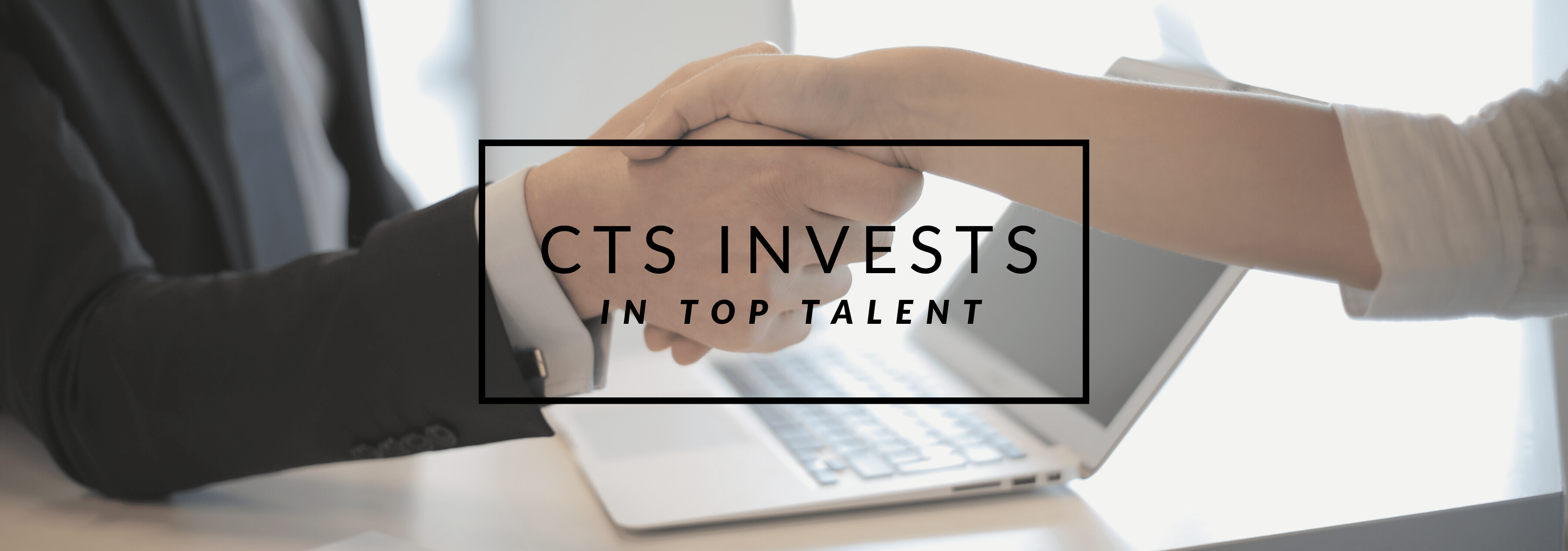 CTS Invests in Top Talent